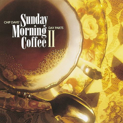 Chip Davis' Day Parts - Sunday Morning Coffee II fra Various Artists