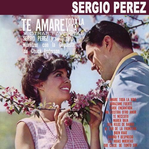 Te Amaré Toda la Vida y Otras Favoritas by Sergio Pérez