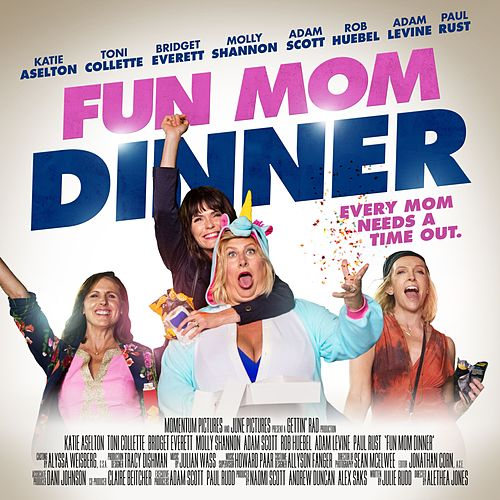 Fun Mom Dinner (Original Motion Picture Soundtrack) by Various Artists