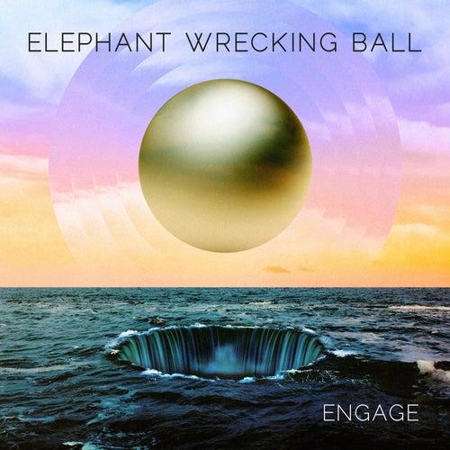 Engage von Elephant Wrecking Ball