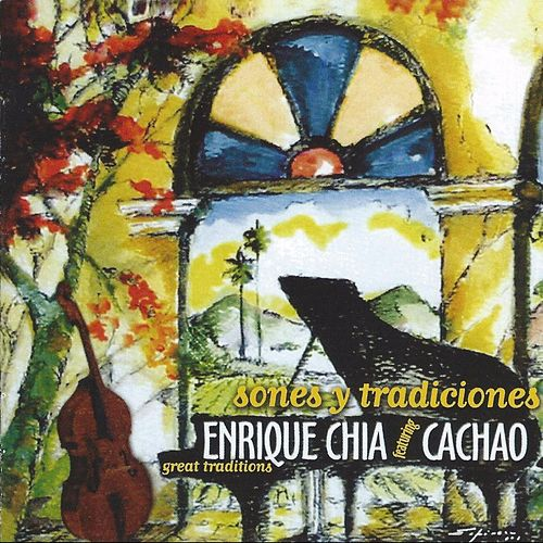 Sones y Tradiciones (feat. Cachao) von Enrique Chia