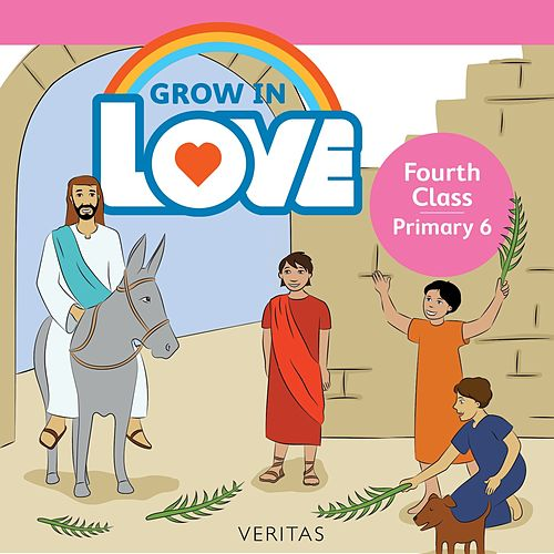 Grow in Love: Fourth Class / Primary 6 by Veritas (Yugoslavian)