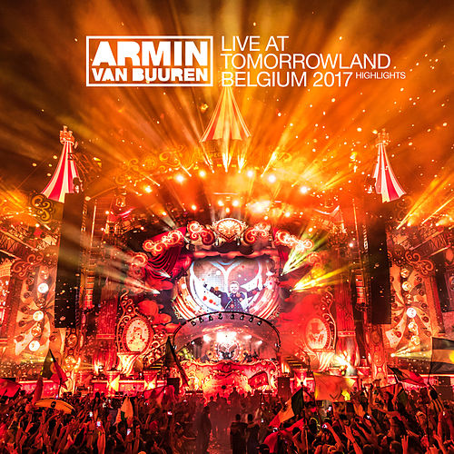 Live at Tomorrowland Belgium 2017 (Highlights) de Armin Van Buuren