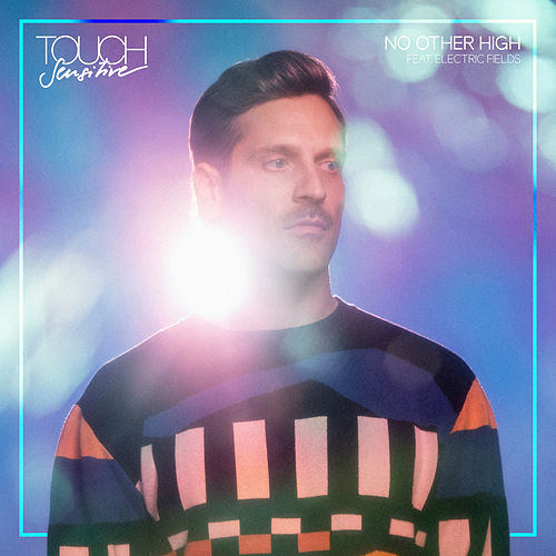 No Other High von Touch Sensitive