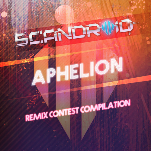 Aphelion (Remix Contest Compilation) de Scandroid
