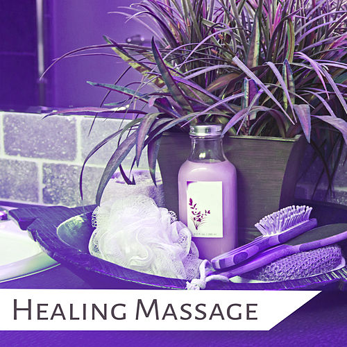 Healing Massage – Pure Relaxation, Music for Massage, Spa, Wellness, Bliss Therapy, Zen de Massage Tribe