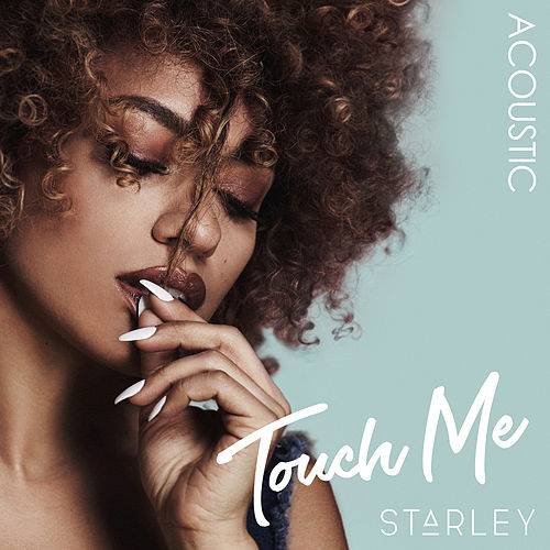 Touch Me (Acoustic Version) by Starley