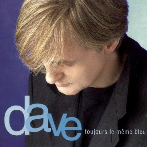 Toujours Le Même Bleu by Dave