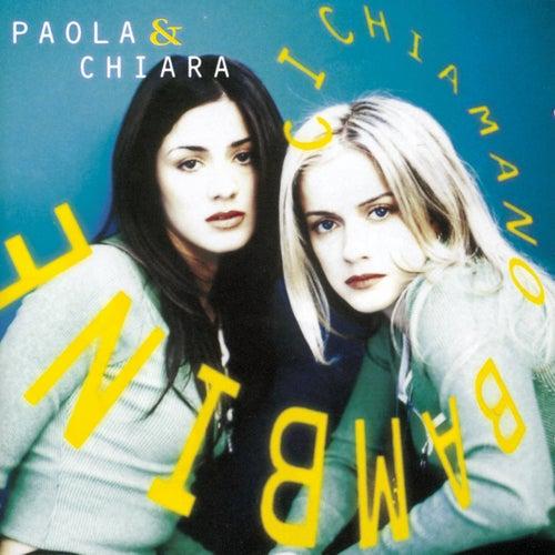 Ci Chiamano Bambine by Paola & Chiara