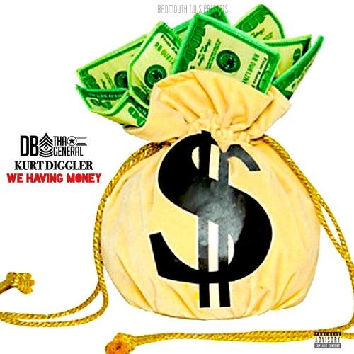 We Having Money (feat. kurt diggler) von D.B. Tha General