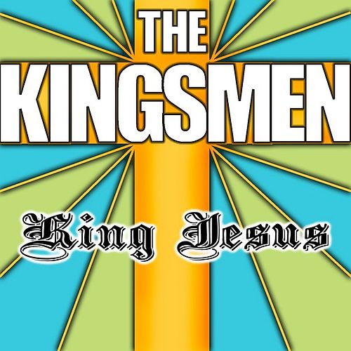 King Jesus by The Kingsmen (Gospel)