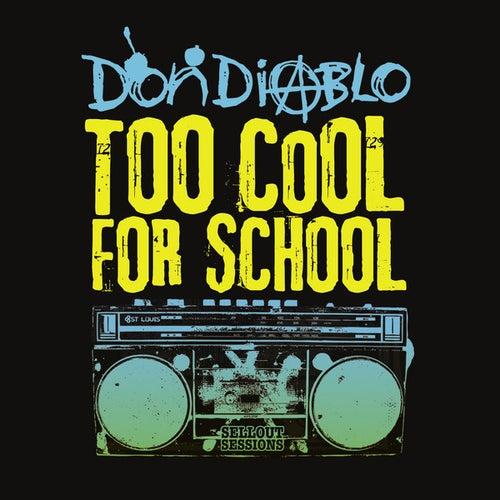 Too cool for school von Don Diablo