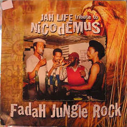 Jah Life Tribute To Nicodemus Fadah Jungle Rock by Various Artists