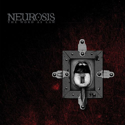 The Word as Law (2017 Remastered Edition) de Neurosis