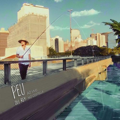 Peu del Rey Ao Vivo no Costella by Peu Del Rey