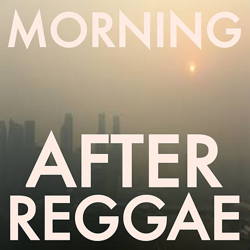 Morning After Reggae von Various Artists