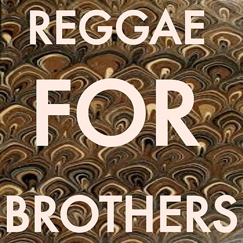 Reggae For Brothers by Various Artists