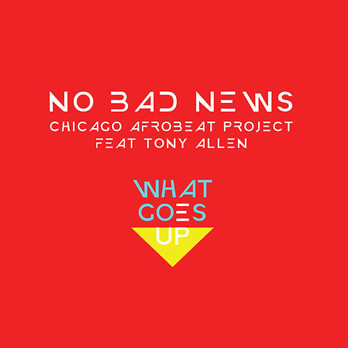 No Bad News de Chicago Afrobeat Project