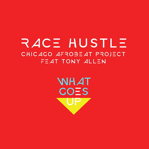 Race Hustle by Chicago Afrobeat Project