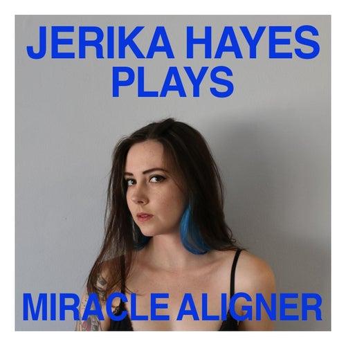Miracle Aligner von Jerika Hayes