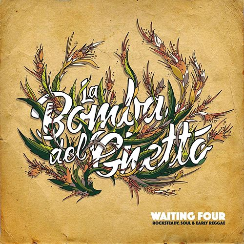Waiting Four by La Bomba del Ghetto