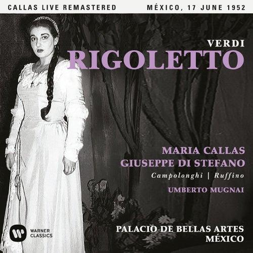 Verdi: Rigoletto (1952 - Mexico City) - Callas Live Remastered von Maria Callas