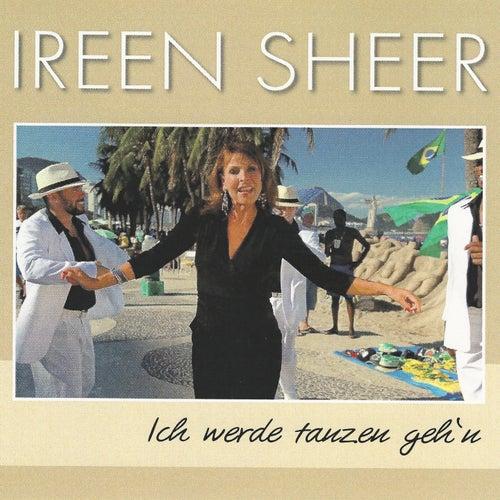 Ich werde tanzen geh'n (Dance Mix Short) by Ireen Sheer