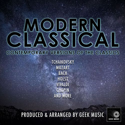 Modern Classical - Contemporary Versions Of The Classics von Geek Music