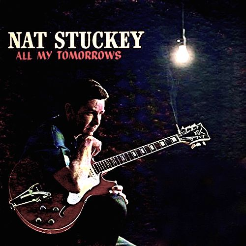 All My Tomorrows by Nat Stuckey
