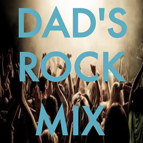 Dad's Rock Mix de Various Artists