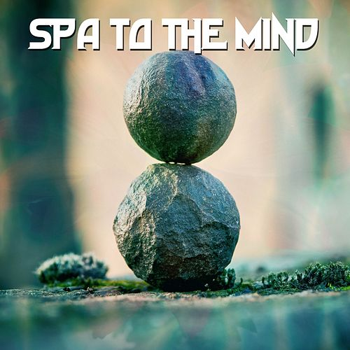 Spa To The Mind de Spa Relaxation