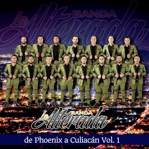 De Phoenix Hasta Culiacan, Vol. 1 de Banda la Alterada