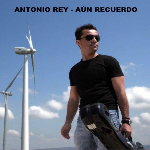 Aún Recuerdo von Antonio Rey