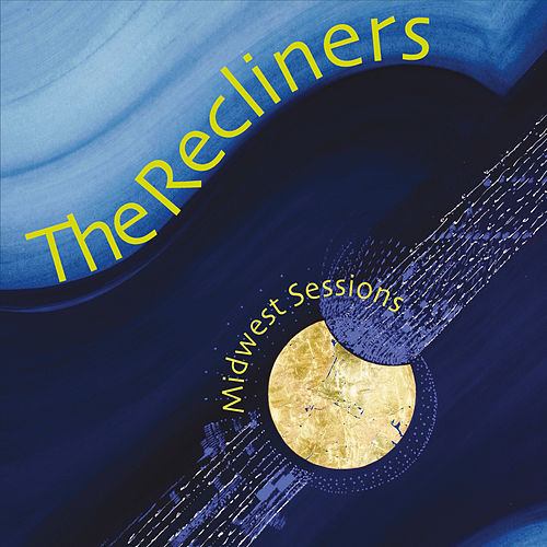 Midwest Sessions von The Recliners