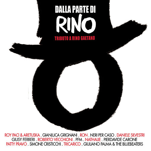 Dalla Parte Di Rino - Tributo A Rino Gaetano di Various Artists