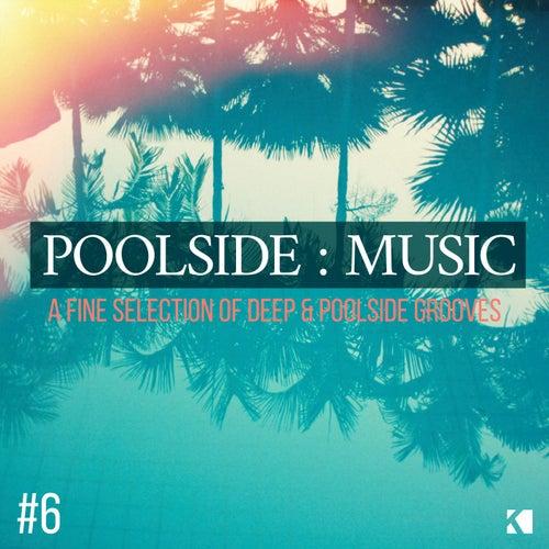 Poolside : Music, Vol. 6 (A Fine Seletion of Deep & Poolside Grooves) de Various Artists
