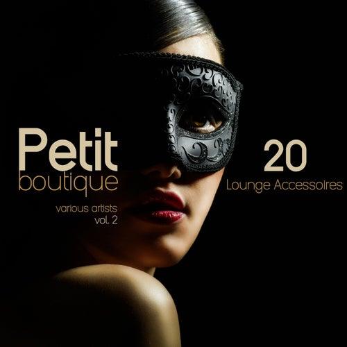Petit Boutique, Vol. 2 (20 Lounge Accessoires) von Various Artists