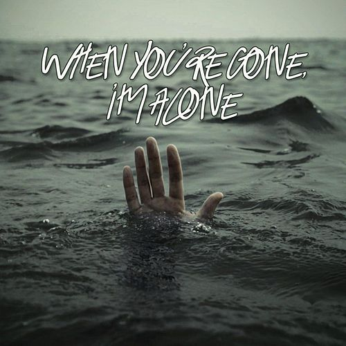 When You're Gone, I'm Alone von JunLIB