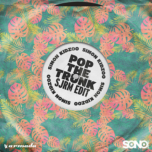 Pop The Trunk (SJRM Edit) von Simon Kidzoo
