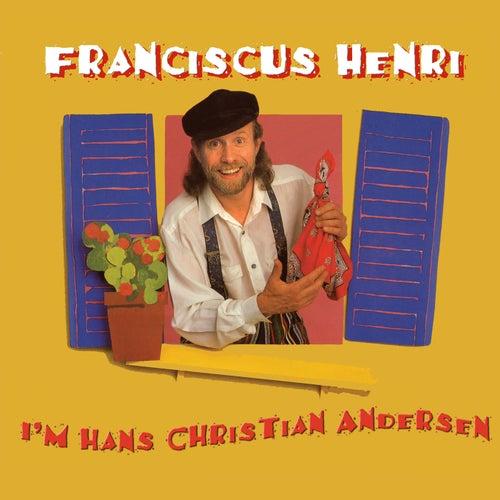 I'm Hans Christian Andersen de Franciscus Henri