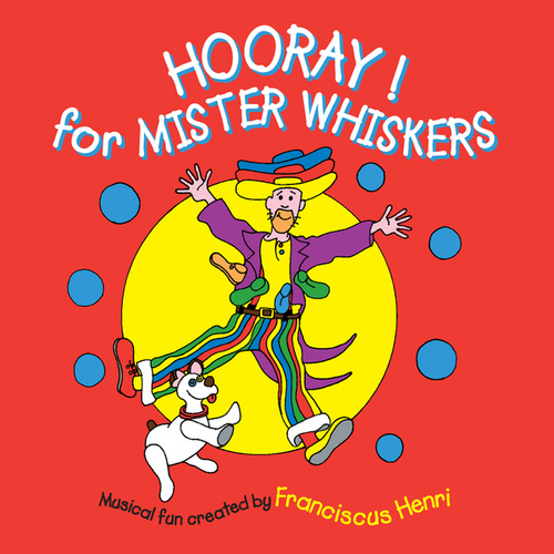 Hooray! For Mister Whiskers de Franciscus Henri