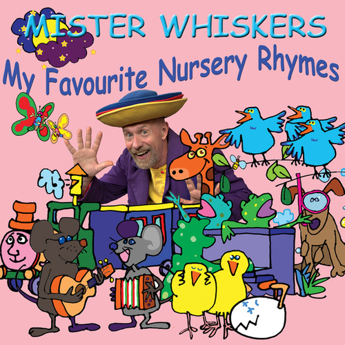 Mister Whiskers – My Favourite Nursery Rhymes de Franciscus Henri