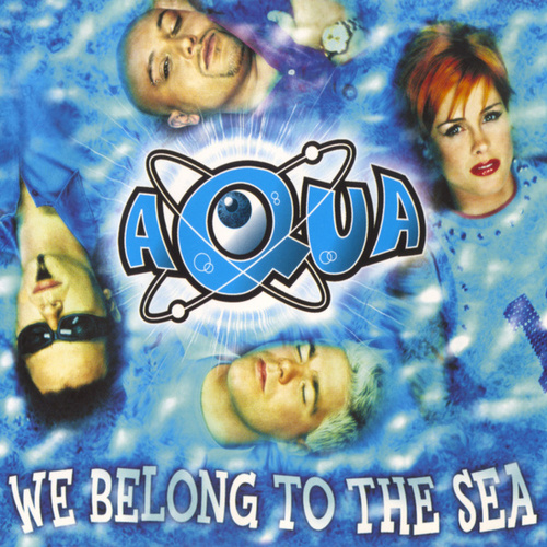 We Belong To The Sea de Aqua