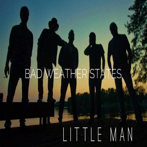 Little Man de Bad Weather States