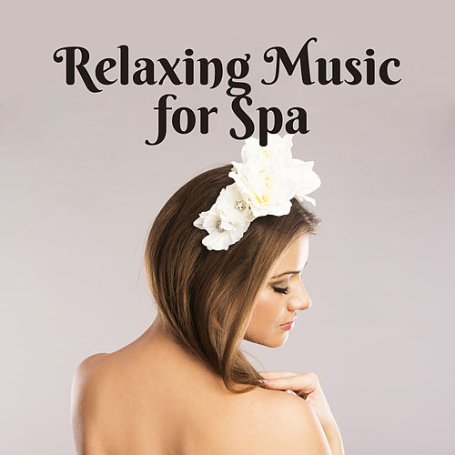 Relaxing Music for Spa – Pure Relaxation, Nature Sounds, Music for Massage Background, Hotel Spa & Wellness, Resort Spa de Massage Tribe