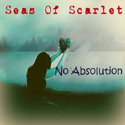 No Absolution von Seas of Scarlet