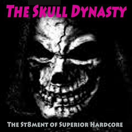 The Skull Dynasty (The St8Ment of Superior Hardcore) by Various Artists