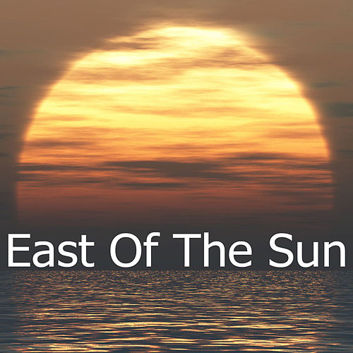 East Of The Sun von Various Artists