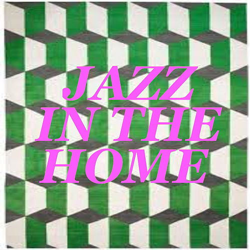 Jazz In The Home von Various Artists
