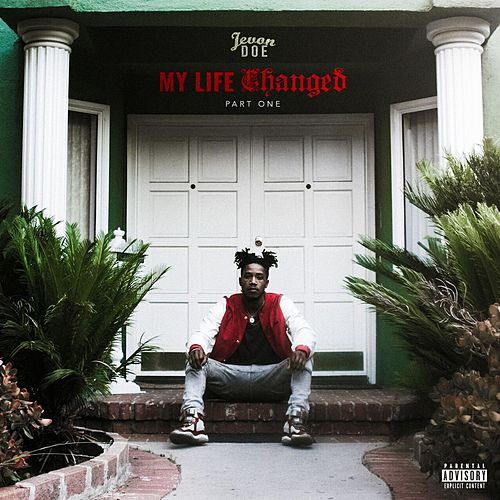 My Life Changed Pt. 1 von Jevon Doe